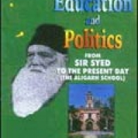 EDUCATION AND POLITICS FROM SIR SYED TO THE PRESENT DAY (hb)2002