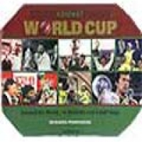 CRICKET WORLD CUP: AROUND THE WORLD IN SEVENTY AND A HALF DAYS (hb)2007