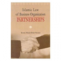 ISLAMIC LAW OF BUSINESS ORGANIZATION: PARTNERSHIPS (pb)2006