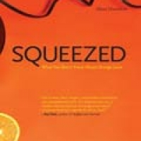 SQUEEZED: WHAT YOU DON'T KNOW ORANGE JUICE (pb)2009