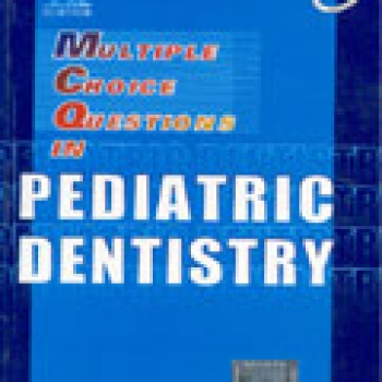 MCQs IN PEDIATRIC DENTISTRY 2e(pb)2011