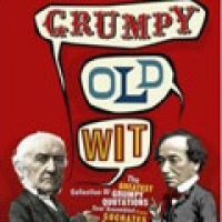 GRUMPY OLD WIT: THE GREATEST COLLECTION OF GRUMPY WIT EVER ASSEMBLED FROM SOCRATES TO MELDREW (pb)2007