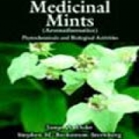 HANDBOOK OF MEDICINAL MINTS (AROMATHEMATICS): PHYTOCHEMICALS AND BIOLOGIAL ACTIVITES (hb)2005