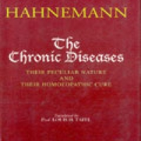 CHRONIC DISEASES, THE: THEIR PECULIAR NATURE AND THEIR HOMOEOPATHIC CURE (hb)2007