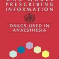 WHO: MODEL PRESCRIBING INFORMATION: DRUGS USED IN ANAESTHESIA (pb) 2000