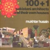 100+1 PAKISTANI ARCHITECTS AND THEIR OWN HOUSES (hb)2007