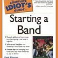 COMPLETE IDIOT'S GUIDE: TO STARTING A BAND, THE (pb)2004