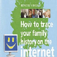READER'S DIGEST: HOW TO TRACE YOUR FAMILY HISTORY ON THE INTERNET (hb)2008