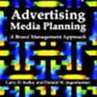 ADVERTISING MEDIA PLANNING: A BRAND MANAGEMENT APPROACH (pb)2004