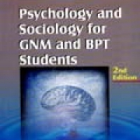 PSYCHOLOGY AND SOCIOLOGY FOR GNM AND BPT STUDENTS 2e(pb)2009