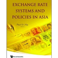EXCHANGE RATE SYSTEMS & POLICIES IN ASIA (hb)2008