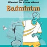 ALL YOU WANTED TO KNOW ABOUT: BADMINTON (pb)