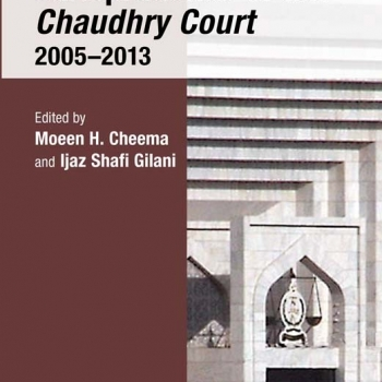 The Politics and Jurisprudence of the Chaudhry Court 2005-2013