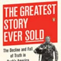 GREATEST STORY EVER SOLD: THE DECLINE AND FALL OF TRUTH IN BUSH'S AMERICA, THE (pb)2007