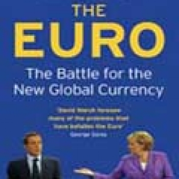 EURO: THE BATTLE FOR THE NEW GLOBAL CURRENCY, THE (pb)2011