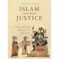 Islam And The Rule Of Justice: Image And Reality In Muslim Law And Culture