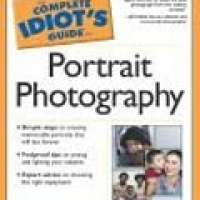 THE COMPLETE IDIOT'S GUIDE: TO PORTRAIT PHOTOGRAPHY (pb)2002