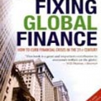 FIXING GLOBAL FINANCE: HOW TO CURB FINANCIAL CRISES IN THE 21ST CENTURY (pb)2010