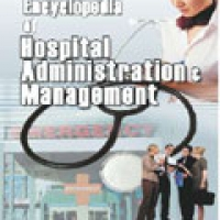 ENCYCLOPEDIA OF HOSPITAL ADMINISTRATION AND MANAGEMENT 3-VOLS SET (hb)2006