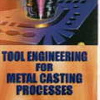 TOOL ENGINEERING FOR METAL CASTING PROCESSES (pb)1998
