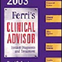 FERRI'S CLINICAL ADVISOR 2003 INSTANT DIAGNOSIS AND TREATMENT (hb)2003