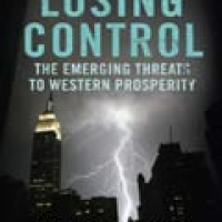 LOSING CONTROL: THE EMERGING THREATS TO WESTERN PROSPERITY  (hb)2010